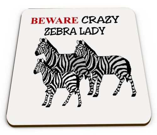 Crazy Zebra Lady Novelty Funny Mug Coaster